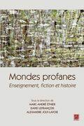 Mondes profanes : Enseignement, fiction et histoire