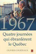 1967 : Quatre journées qui ébranlèrent le Québec