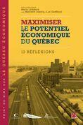 Maximiser le potentiel économique du Québec : 13 réflexions