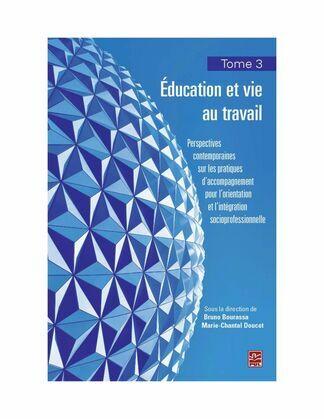 Education et vie au travail 03 : Perspectives contemporaines sur les pratiques d'accompagnement...