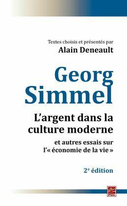 L'argent dans la culture moderne et autres essais sur l'« économie de la vie » : 2e édition