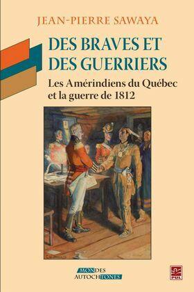 Des Braves et des Guerriers - Les amérindiens du Québec ...