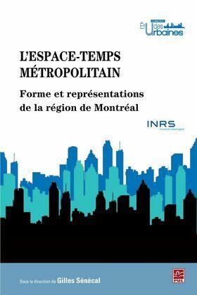 L'espace-temps métropolitain : Forme et représentations de..