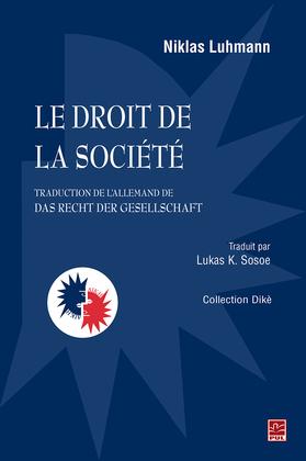 Le droit de la société(traduction de l'allemand de Das Recht der Gesellschaft)