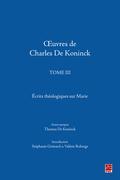 Œuvres de Charles De Koninck. Tome 3. Écrits théologiques sur Marie