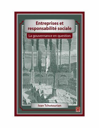 Entreprises et responsabilité sociale. La gouvernance en question