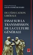 De l'éducation libérale. Essai sur la transmission de la culture générale.