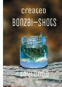 Created Bonzai-Shots