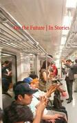 On the Future / In Stories