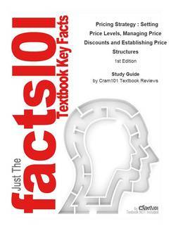 Pricing Strategy , Setting Price Levels, Managing Price Discounts and Establishing Price Structures: Business, Business