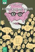 A Freud saremmo piaciuti