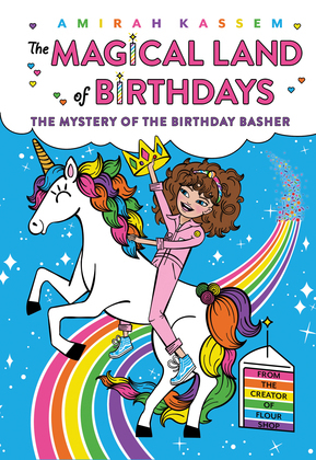 The Mystery of the Birthday Basher (The Magical Land of Birthdays #2)