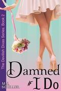 Damned If I Do (The Devilish Divas Series, Book 2)