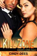 Kill Zone (Danger in Arms, Book 2)