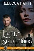 Every Secret Thing (Acts of Valor, Book 2)