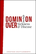 Dominion Over Sickness and Disease