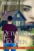 Returning to Eden (Acts of Valor, Book 1)