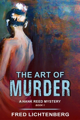 The Art of Murder (A Hank Reed Mystery, Book 1)
