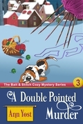 A Double-Pointed Murder (The Bait & Stitch Cozy Mystery Series, Book 3)