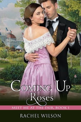 Coming Up Roses (Meet Me at the Fair, Book 1)