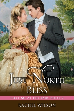 Just North of Bliss (Meet Me at the Fair, Book