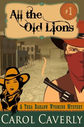 All the Old Lions (A Thea Barlow Mystery, Book One)