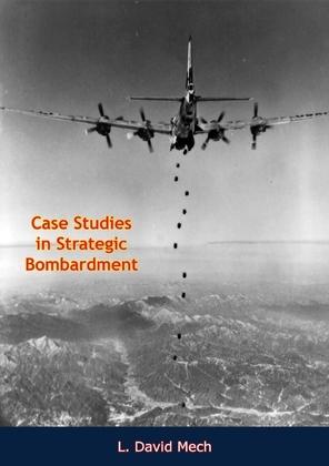 Case Studies in Strategic Bombardment