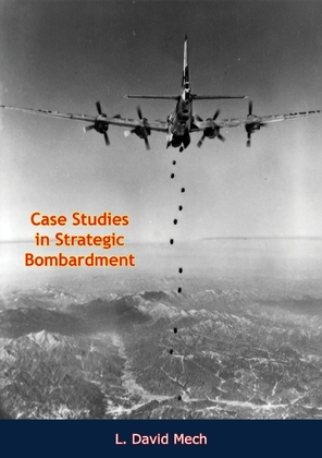 Case Studies in Strategic Bombardment
