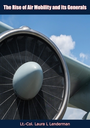 The Rise of Air Mobility and its Generals