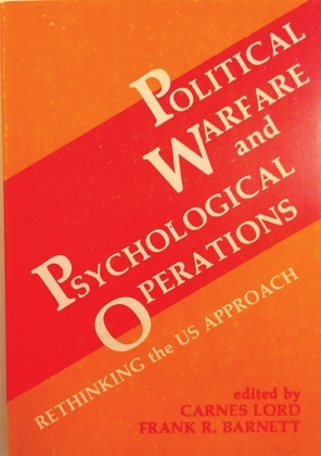 Political Warfare and Psychological Operations
