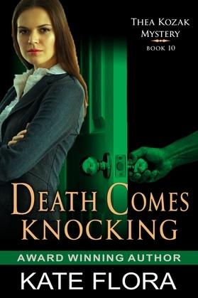 Death Comes Knocking (The Thea Kozak Mystery Series, Book 10)
