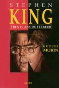 Stephen King: Trente ans de terreur