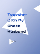 Together With My Ghost Husband