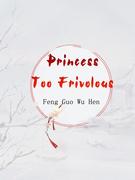 Princess Too Frivolous