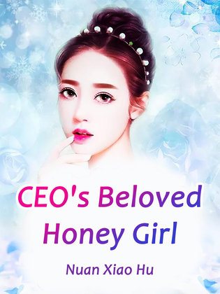 CEO's Beloved Honey Girl