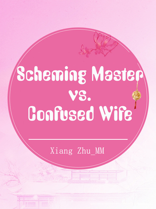 Scheming Master vs. Confused Wife
