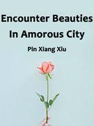 Encounter Beauties In Amorous City