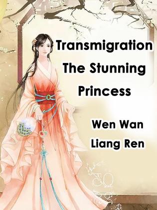 Transmigration: The Stunning Princess