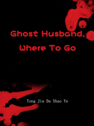 Ghost Husband, Where To Go