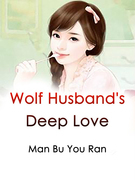 Wolf Husband's Deep Love