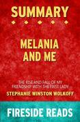 Melania and Me: The Rise and Fall of My Friendship with the First Lady by Stephanie Winston Wolkoff: Summary by Fireside Reads