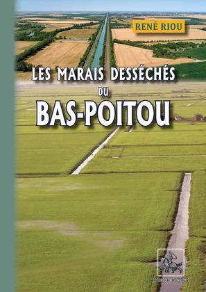 Les Marais desséchés du Bas-Poitou