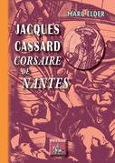 Jacques Cassard corsaire de Nantes