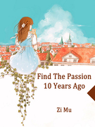 Find The Passion 10 Years Ago