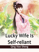 Lucky Wife Is Self-reliant