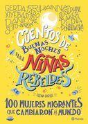 Cuentos de buenas noches para niñas rebeldes. 100 mujeres migrantes que cambiaron el mundo