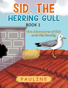 Sid, the Herring Gull - Book 1