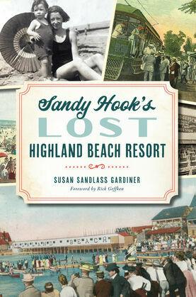 Sandy Hook's Lost Highland Beach Resort