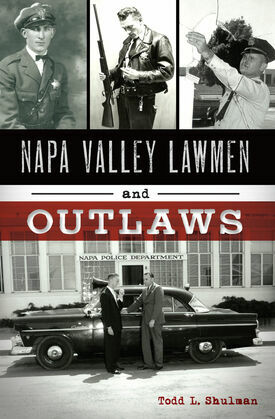 Napa Valley Lawmen and Outlaws