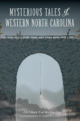 Mysterious Tales of Western North Carolina